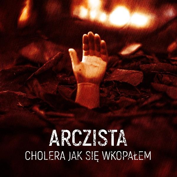 Arczista - Cholera jak się wkopałem